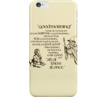 Good Morning Bilbo iPhone Case/Skin