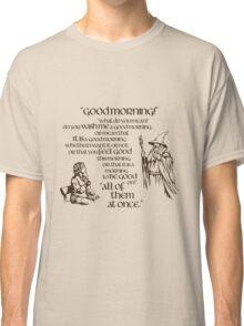 Good Morning Bilbo Classic T-Shirt