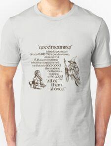 Good Morning Bilbo Unisex T-Shirt