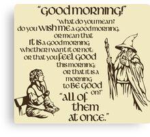 Good Morning Bilbo Canvas Print
