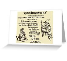 Good Morning Bilbo Greeting Card