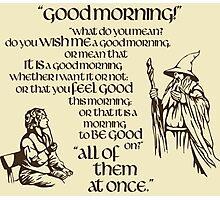 Good Morning Bilbo Photographic Print