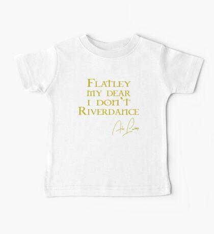 Flatley, My Dear, I Don't Riverdance! Baby Tee