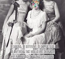 Be daring, be different, be impractical by SassyGalsWisdom