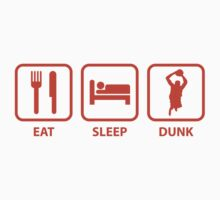 Eat Sleep Dunk by FunniestSayings