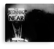 the beginning is near Canvas Print