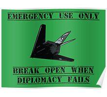 Break open when diplomacy fails! Poster