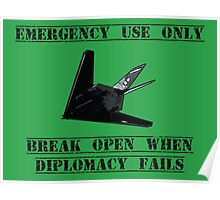 Break open when diplomacy fails! Poster