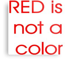 Red is not a Color. Metal Print