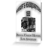 Bella Union Hotel Sheriffs Headquarters Greeting Card