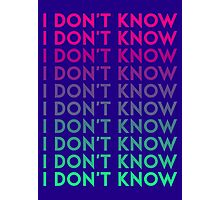 I don't know Photographic Print