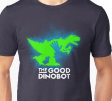 The Good Dinobot Unisex T-Shirt