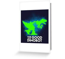 The Good Dinobot Greeting Card