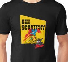 Kill Scratchy Unisex T-Shirt