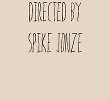 Directed By Spike Jonze Unisex T-Shirt