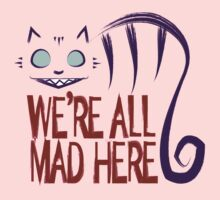We're All Mad Here One Piece - Short Sleeve