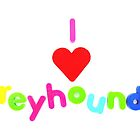 I <3 greyhounds by Sally J Hunter