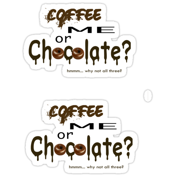 Coffee Me or Chocolate Stickers by AmbientKreation