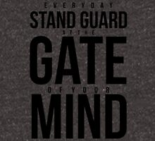 Everyday Stand Guard at the gate of your Mind Hoodie