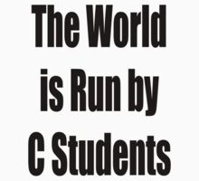 The World is Run by C Students by GolemAura