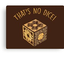 That's No Dice! Canvas Print