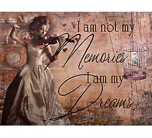 I am not my Memories, I am my Dreams Photographic Print