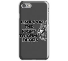 I Support the Right to Arm Bears iPhone Case/Skin
