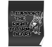 I Support the Right to Arm Bears Poster
