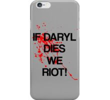 IF DARYL DIES WE RIOT iPhone Case/Skin