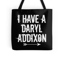 I HAVE A DARYL ADDIXON Tote Bag