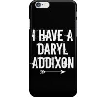 I HAVE A DARYL ADDIXON iPhone Case/Skin
