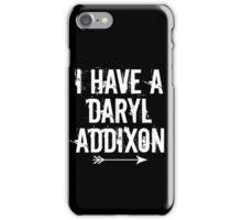 I HAVE A DARYL ADDIXON iPhone Case/Skin