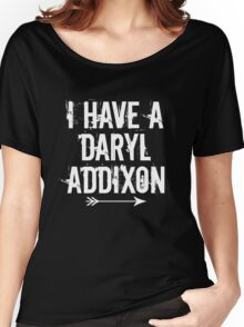 I HAVE A DARYL ADDIXON Women's Relaxed Fit T-Shirt