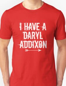 I HAVE A DARYL ADDIXON Unisex T-Shirt