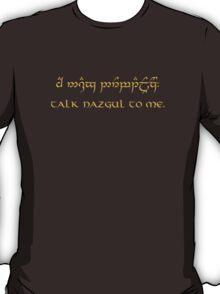 Talk Nazgul To Me T-Shirt