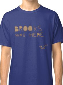 Brooks was here... so was RED Classic T-Shirt