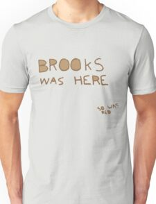 Brooks was here... so was RED Unisex T-Shirt