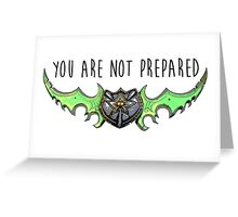Illidan Stormrage - You Are Not Prepared Greeting Card