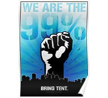 99%. Bring Tent.  Poster