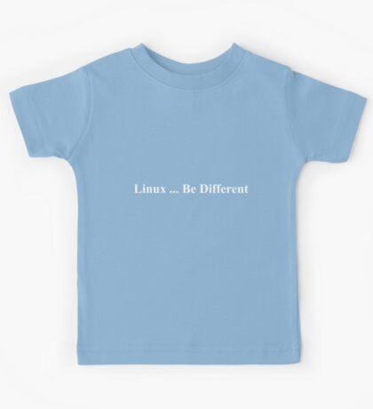 Linux ... Be Different Kids Tee