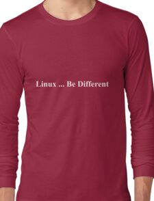 Linux ... Be Different Long Sleeve T-Shirt