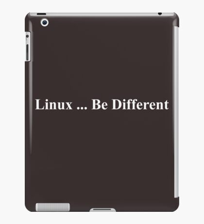Linux ... Be Different iPad Case/Skin