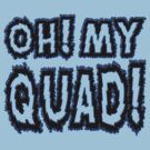 Oh! My QUAD! by Di Jenkins