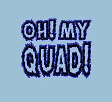 Oh! My QUAD! Womens Fitted T-Shirt
