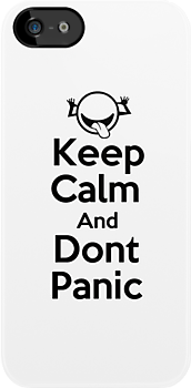 Keep Calm & Dont Panic ( iPhone Case ) by PopCultFanatics