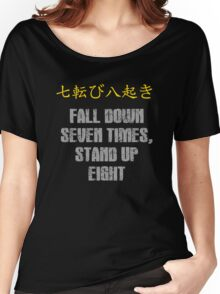 Fall down seven times, stand up eight Women's Relaxed Fit T-Shirt