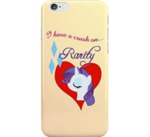 I have a crush on... Rarity - with text iPhone Case/Skin