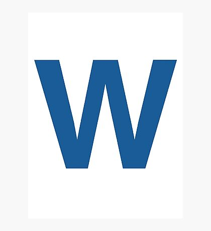 Fly The W - Cubs Playoffs Photographic Print