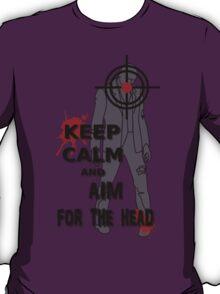 Keep Calm and Aim For the  Head tshirt T-Shirt