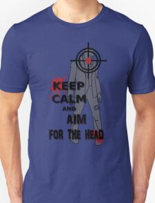 Keep Calm and Aim For the  Head tshirt T-Shirt
